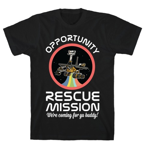 Opportunity Rescue Mission (Mars Rover) T-Shirt