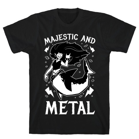 Majestic And Metal T-Shirt
