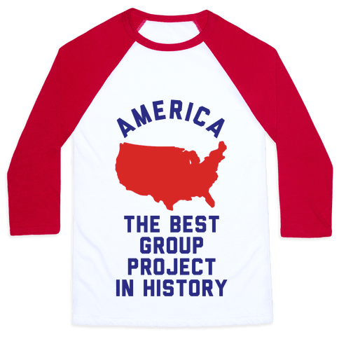 America The Best Group Project In History Baseball Tee