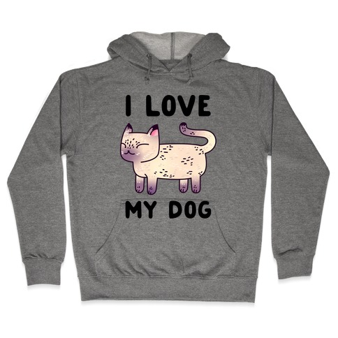 I Love My Dog (Cat) Hooded Sweatshirt