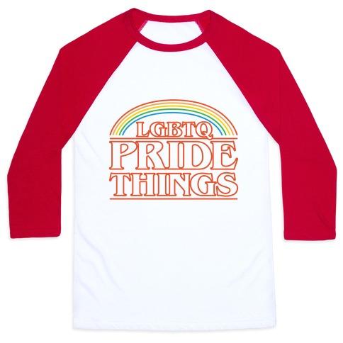 LGBTQ Pride Things Parody Baseball Tee