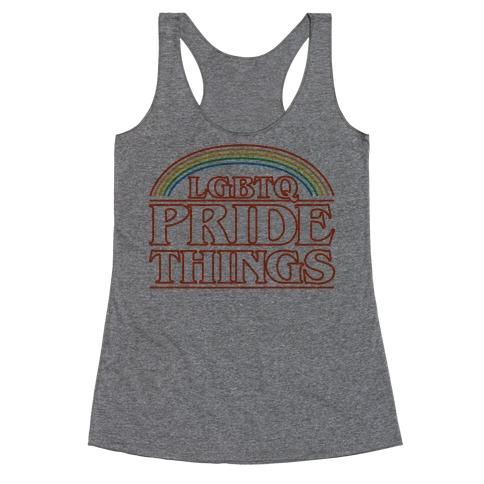 LGBTQ Pride Things Parody Racerback Tank Top