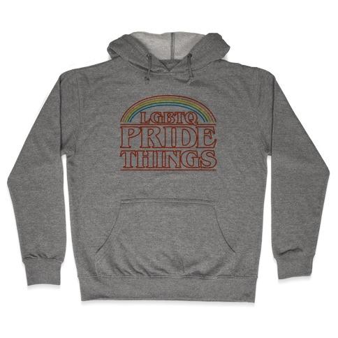 LGBTQ Pride Things Parody Hooded Sweatshirt