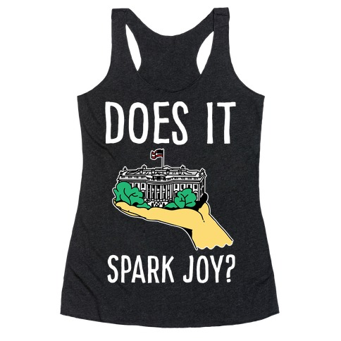 Does The White House Spark Joy Racerback Tank Top