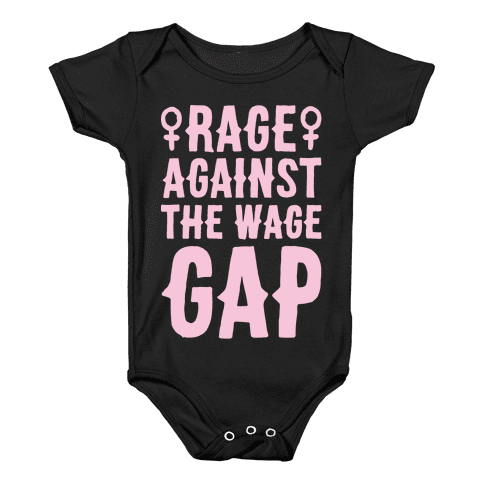 Rage Against The Wage Gap White Print Baby Onesy