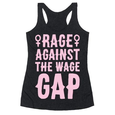 Rage Against The Wage Gap White Print Racerback Tank Top