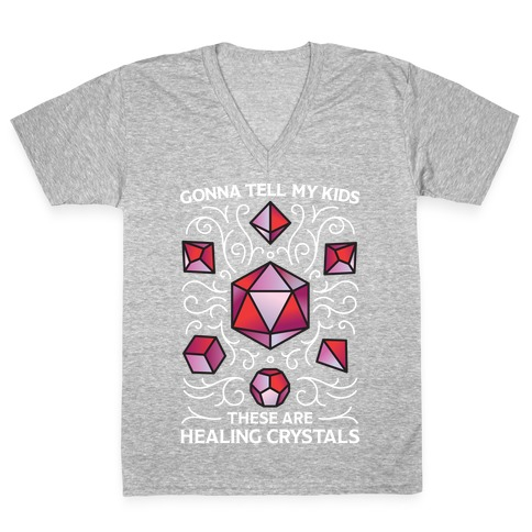 Gonna Tell My Kids These Are Healing Crystals - DnD Dice V-Neck Tee Shirt