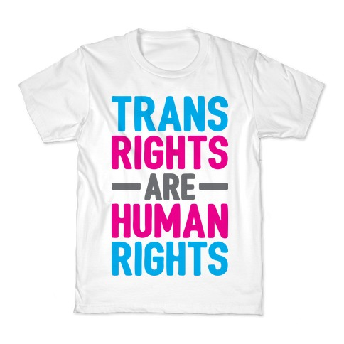 Trans Rights Are Human Rights Kids T-Shirt