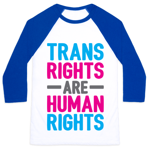 Trans Rights Are Human Rights Baseball Tee