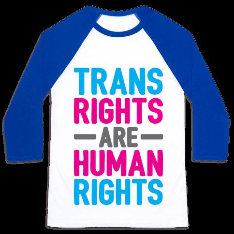 Trans Rights Are Human Rights Baseball Tee
