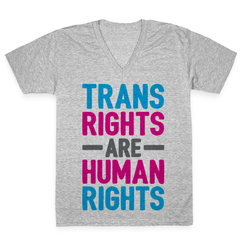 Trans Rights Are Human Rights V-Neck Tee Shirt