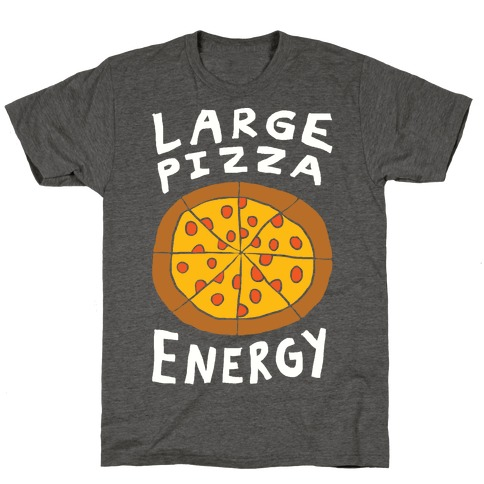Large Pizza Energy T-Shirt