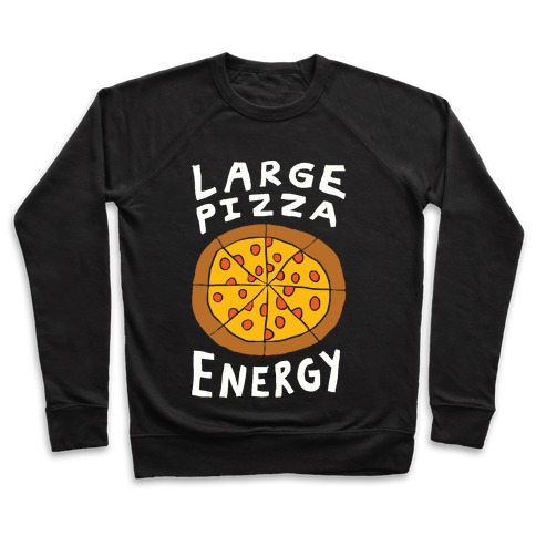 Large Pizza Energy Pullover