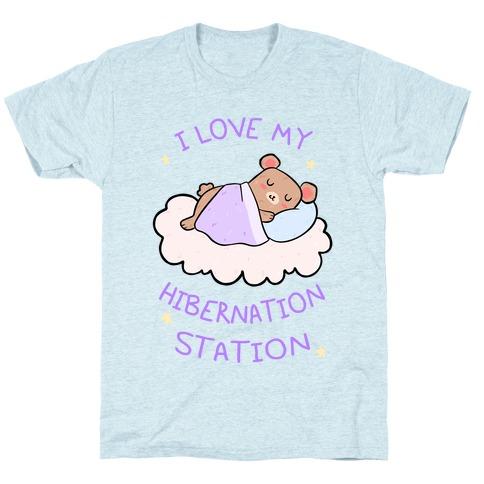I Love My Hibernation Station T-Shirt