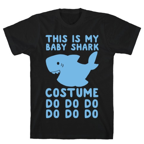 This is My Baby Shark Costume Do Do Do Do T-Shirt
