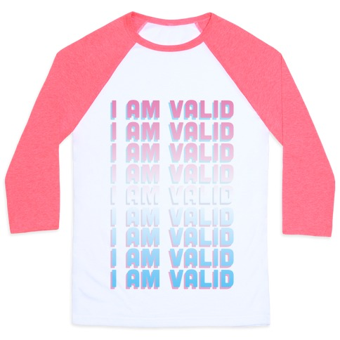I Am Valid - Trans Baseball Tee