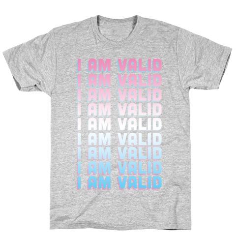 I Am Valid - Trans T-Shirt