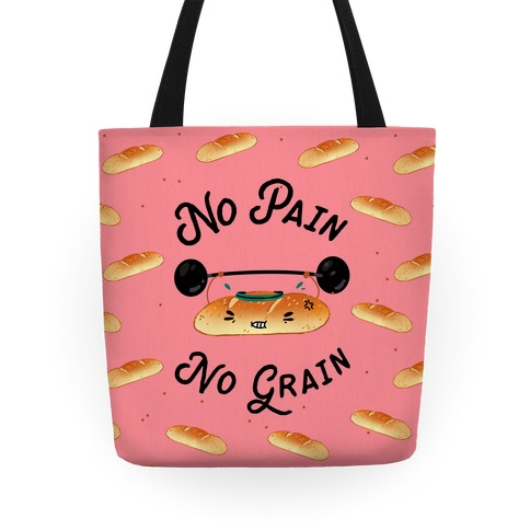 No Pain No Grain Tote