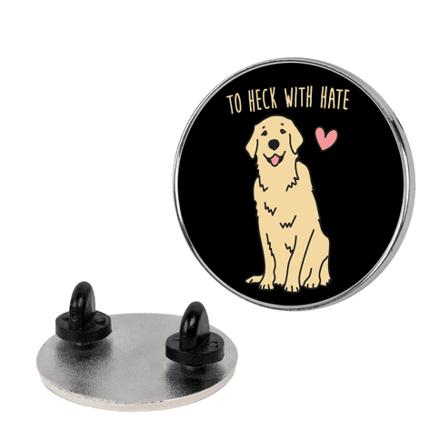 To Heck With Hate Doggo Pin