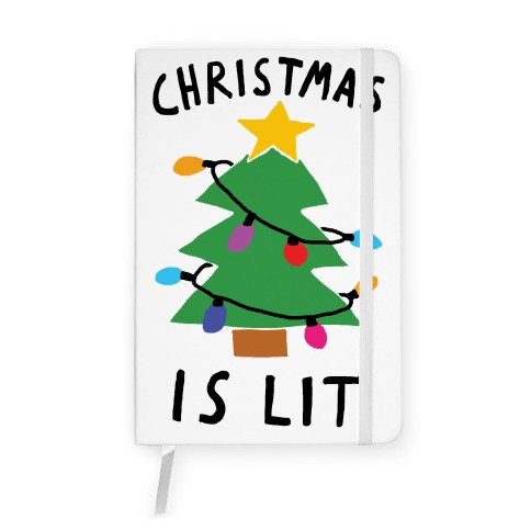Christmas Is Lit  Notebook