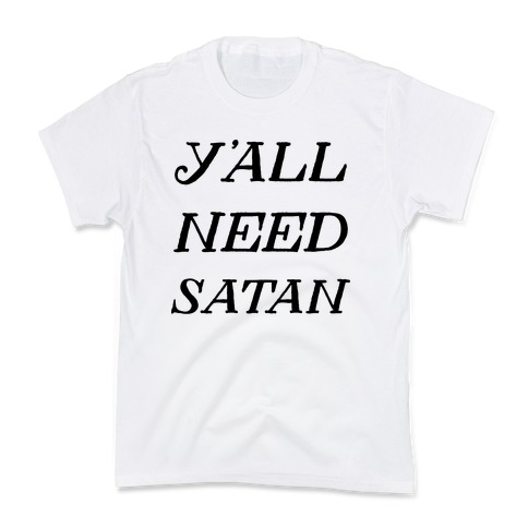 Y'all Need Satan Kids T-Shirt