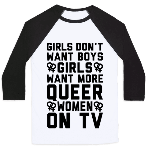 Girls Don't Want Boys Girls Want More Queer Women On Tv Baseball Tee