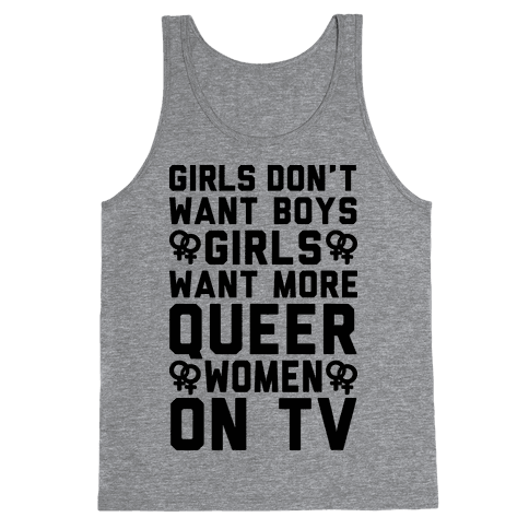 Girls Don't Want Boys Girls Want More Queer Women On Tv Tank Top