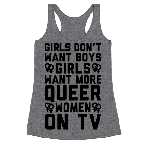 Girls Don't Want Boys Girls Want More Queer Women On Tv Racerback Tank Top