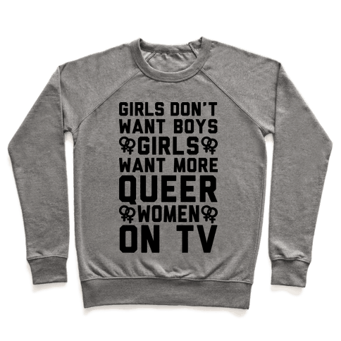 Girls Don't Want Boys Girls Want More Queer Women On Tv Pullover