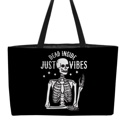 Dead Inside Just Vibes Skeleton Weekender Tote