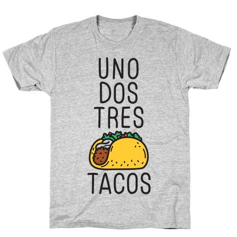 Uno Dos Tres Tacos T-Shirt