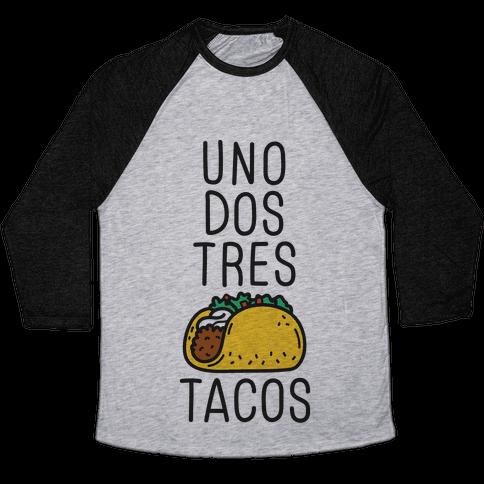 Uno Dos Tres Tacos Baseball Tee
