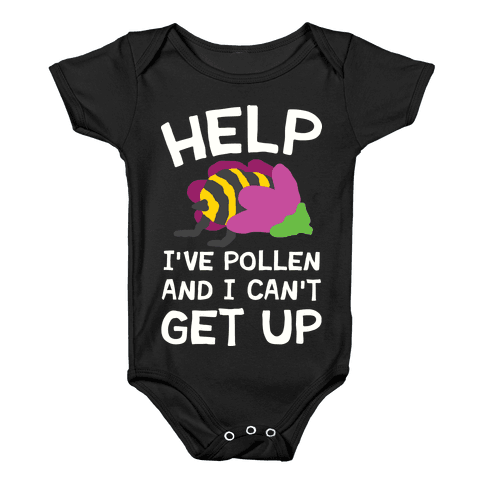 Help I've Pollen And I Can't Get Up Bee Baby Onesy