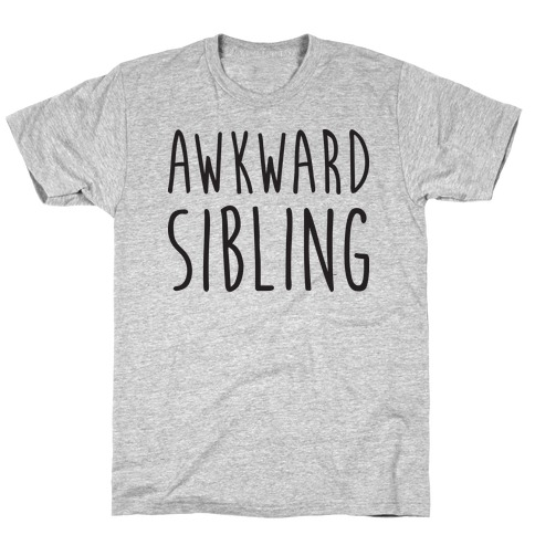Awkward Sibling Mens T-Shirt