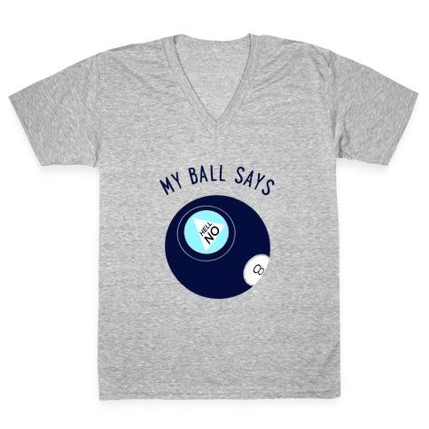 My Ball Says Hell No V-Neck Tee Shirt
