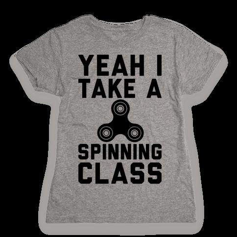 Yeah I Take A Spinning Class  Womens T-Shirt