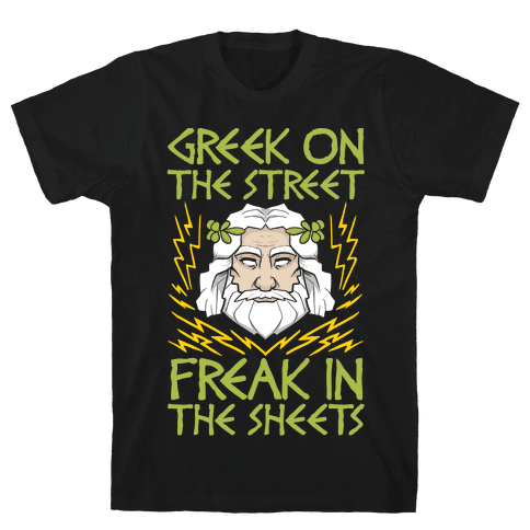 Greek On The Street, Freak In The Sheets Mens T-Shirt