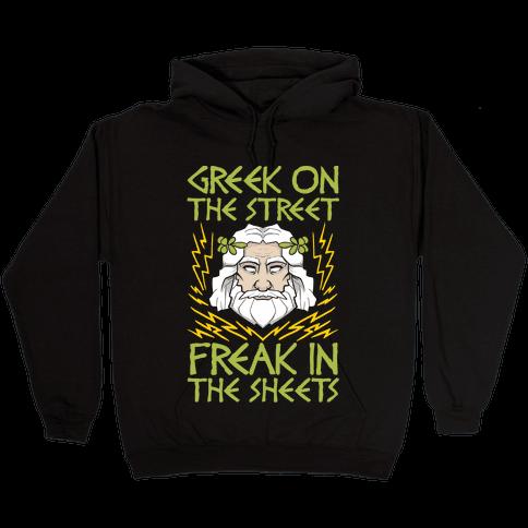 Greek On The Street, Freak In The Sheets Hooded Sweatshirt