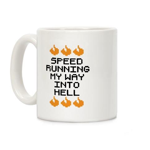 Speedrunning My Way Into Hell Coffee Mug