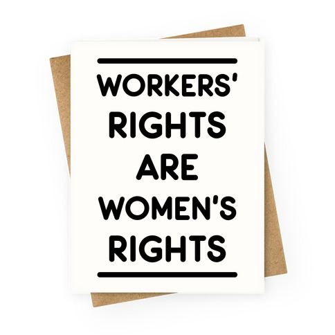 Workers' Rights are Women's Rights Greeting Card