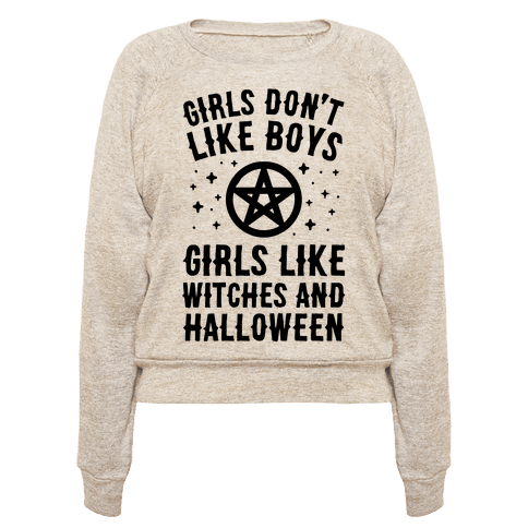 Girls Don't Like Boys Girls Like Witches And Halloween