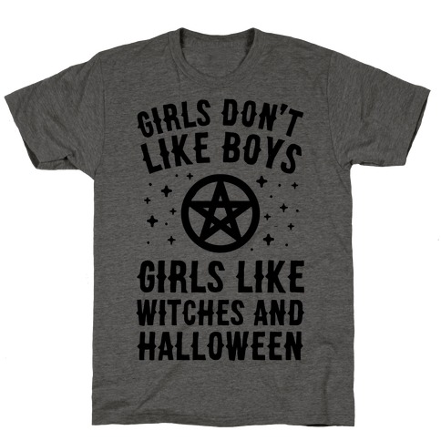 Girls Don't Like Boys Girls Like Witches And Halloween T-Shirt