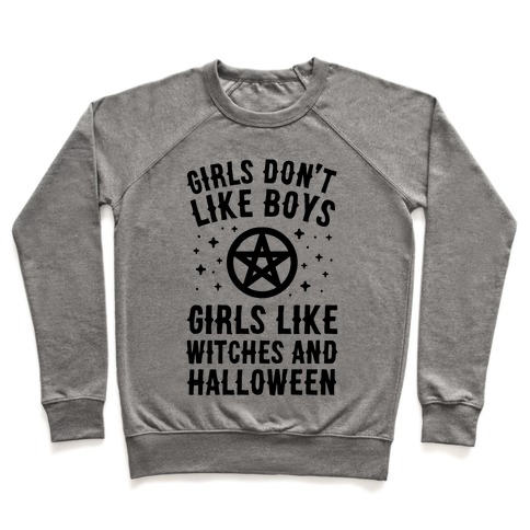 Girls Don't Like Boys Girls Like Witches And Halloween Pullover