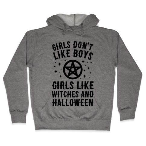 Girls Don't Like Boys Girls Like Witches And Halloween Hooded Sweatshirt