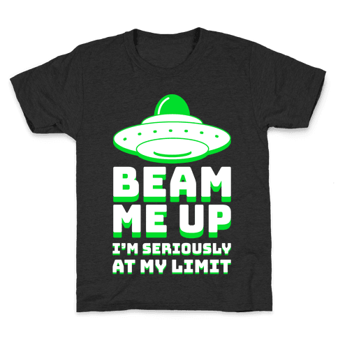 Beam Me Up I'm Seriously At My Limit Kids T-Shirt