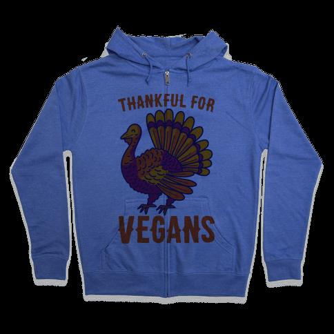 Thankful For Vegans Zip Hoodie