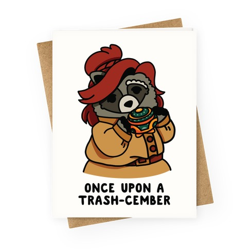 Once Upon a Trash-Cember Raccoon Anastasia Greeting Card