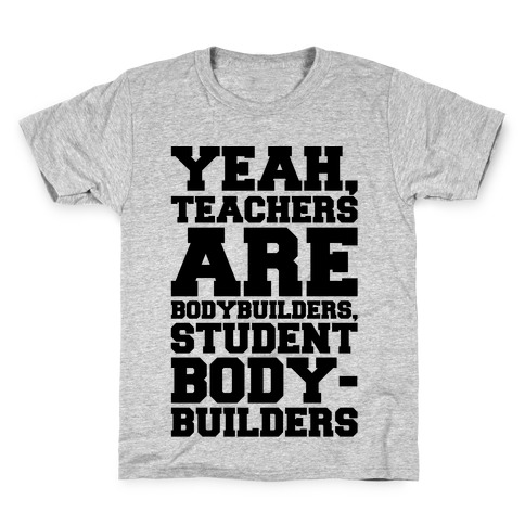 Teachers Are Bodybuilders Lifting Shirt Kids T-Shirt