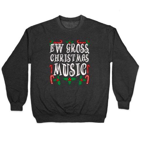 Ew Gross, Christmas Music Pullover