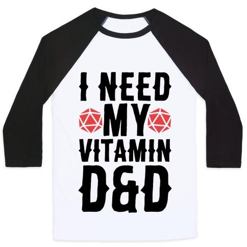 I Need My Vitamin D&D Baseball Tee